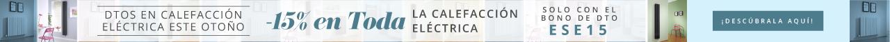 Dtos en Calefacción Eléctrica este Otoño -15% en Toda la Calefacción Eléctrica Solo con el bono de Dto ESE15