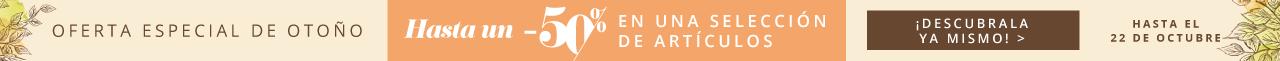 Oferta Especial de Otoño - Hasta un -50% en una Selección de Artículos