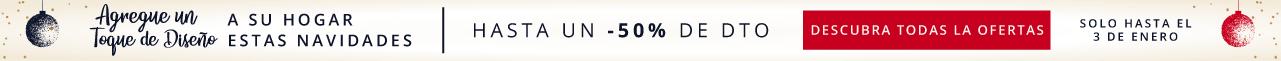 Agregue un Toque de Diseño a su Hogar estas Navidades Hasta un -50% de Dto Solo hasta el 3 de enero