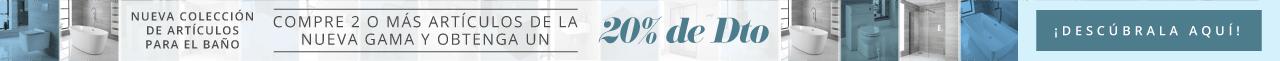 Nueva Colección de Artículos para el Baño - Compre 2 o Más Artículos de la Nueva Gama y Obtenga un 20% de Dto