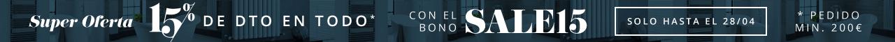 Super Oferta 15% de Dto en Todo* Con el bono SALE15 Solo hasta el 28/04 * Pedido min. 200€