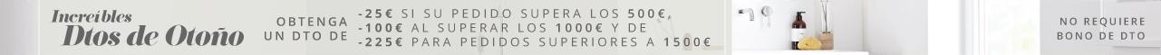 Increíbles Dtos de Otoño Obtenga un Dto de -25€ si su pedido supera los 500€, -100€ al superar los 1000€ y de -225€ para pedidos superiores a 1500€ No Requiere Bono de Dto