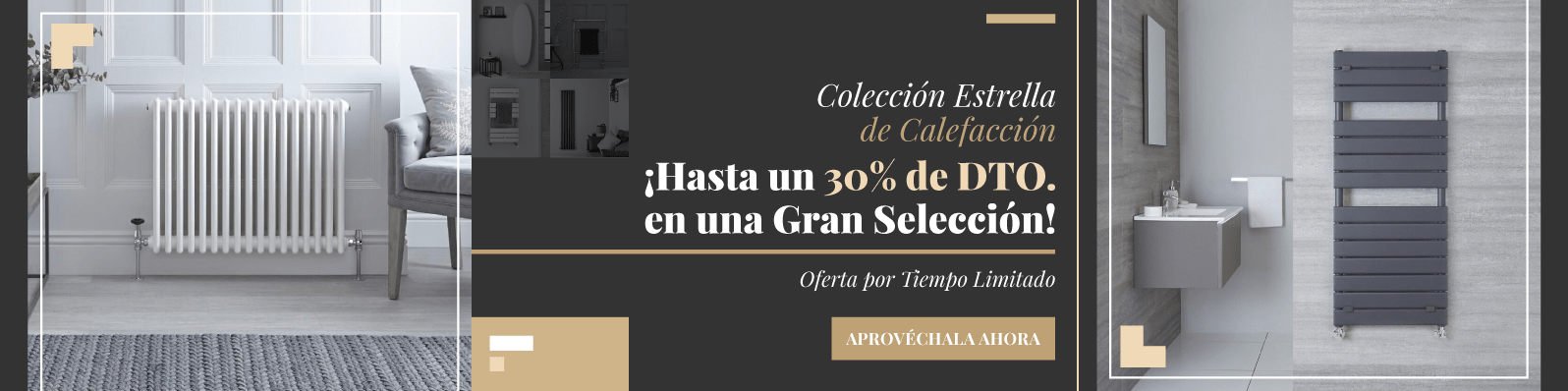 Colección Estrella de Calefacción ¡Hasta un 30% de DTO. en una Gran Selección! Oferta por Tiempo Limitado Aprovéchala Ahora